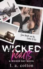 Wicked Hearts ebook by L A Cotton