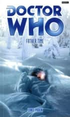 Doctor Who: Father Time ebook by Lance Parkin