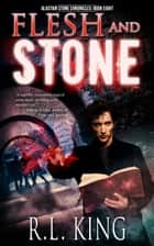 Flesh and Stone ebook by R. L. King