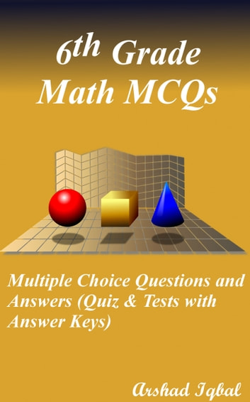 6th Grade Math MCQs: Multiple Choice Questions and Answers (Quiz & Tests  with Answer Keys)