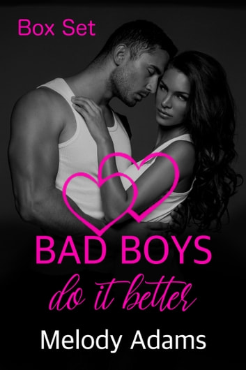 Bad Boys do it better (Bad Boys Box Set) ebook by Melody Adams