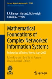 Mathematical Foundations of Complex Networked Information Systems - Politecnico di Torino, Verrès, Italy 2009 ebook by Fabio Fagnani,Sophie M. Fosson,Chiara Ravazzi,Riccardo Zecchina,P.R. Kumar,Martin J. Wainwright