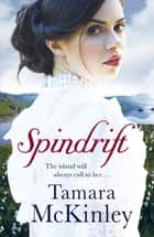 Spindrift ebook by Tamara McKinley