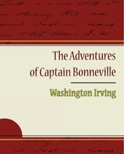 The Adventures of Captain Bonneville ebook by Irving, Washington