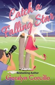Catch a Falling Star - A Romantic Comedy ebook by Geralyn Corcillo