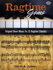 Ragtime Gems - Original Sheet Music for 25 Ragtime Classics ebook by David Jasen