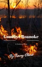 Goodbye Roanoke - A Drekenix Short ebook by Tracey Clark