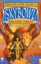 Skybowl ebook by Melanie Rawn