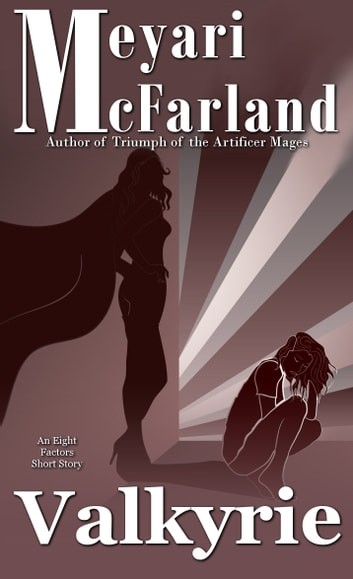 Valkyrie - An Eight Factors Short Story ebook by Meyari McFarland