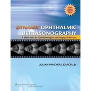 Dynamic Ophthalmic Ultrasonography - A Video Atlas for Ophthalmologists and Imaging Technicians (The Advanced Retinal Imaging Center Collection of The New York Eye and Ear Infirmary) ebook by Julian Pancho S. Garcia,Paul T. Finger,Richard B. Rosen