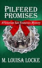 Pilfered Promises ebook by M. Louisa Locke