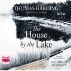 The House by the Lake audiobook by Thomas Harding
