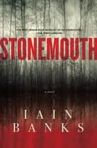 Stonemouth - A Novel ebook by Iain Banks