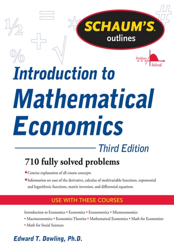 Schaums outline of introduction to mathematical economics 3rd schaums outline of introduction to mathematical economics 3rd edition ebook by edward t dowling fandeluxe Gallery