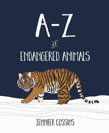 A-Z of Endangered Animals ebook by Jennifer Cossins