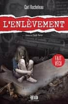 L'enlèvement eBook by Carl Rocheleau