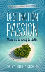 Destination Passion - The Beach Reads Romance series, #2 ebook by Toya Richardson