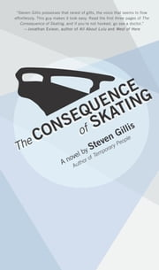 The Consequence of Skating ebook by Steven Gillis