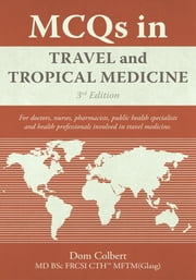 MCQs in Travel and Tropical Medicine - 3rd edition ebook by Dom Colbert