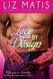 Love By Design ebook by Liz Matis