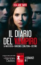Il diario del vampiro. 4 romanzi in 1 ebook by Lisa Jane Smith