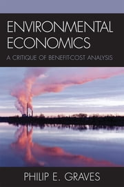 Environmental Economics - A Critique of Benefit-Cost Analysis ebook by Philip E. Graves