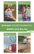 Harlequin Heartwarming March 2016 Box Set - An Anthology ebook by Karen Rock, Syndi Powell, Catherine Lanigan,...