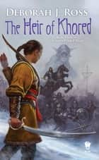 The Heir of Khored - Book Three of The Seven-Petaled Shield ebook by