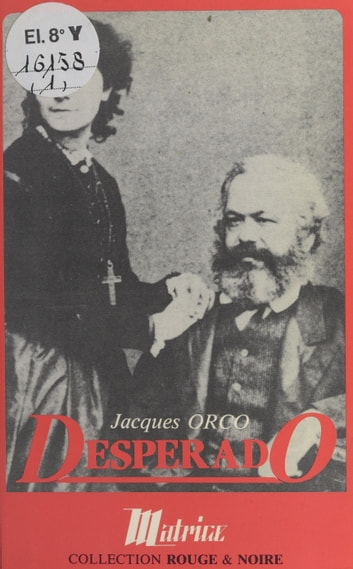Desperado - Roman ebook by Jacques Orco