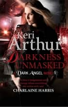 Darkness Unmasked - Number 5 in series ebook by Keri Arthur