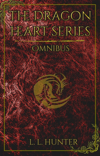 The Dragon Heart Series Omnibus ebook by L.L Hunter
