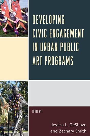 Developing Civic Engagement in Urban Public Art Programs ebook by