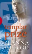 Templar Prize ebook by Deanna Ashford