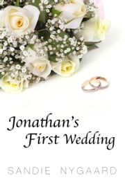 Jonathan's First Wedding ebook by Sandie Nygaard