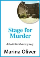 Stage for Murder - Dodie Fanshaw Mystery ebook by Marina Oliver
