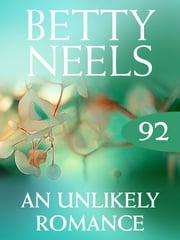 An Unlikely Romance (Mills & Boon M&B) (Betty Neels Collection, Book 92) ebook by Betty Neels