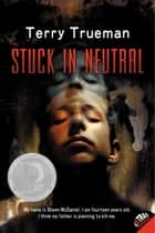 Stuck in Neutral ebook by Terry Trueman