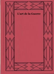 L'art de la Guerre (Les Treize Articles) ebook by Sun Tzu