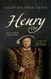 Henry VIII ebook by Lacey Baldwin Smith