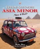 Mini Minor to Asia Minor - There & Back ebook by Nicola Susanne West