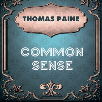 Thomas Paine - Common Sense audiobook by Thomas Paine