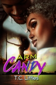 Arm Candy ebook by T.C. Littles