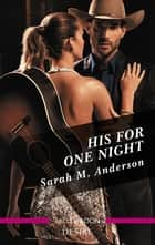 His for One Night ebook by Sarah M. Anderson