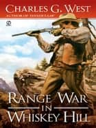 Range War in Whiskey Hill ebook by Charles G. West
