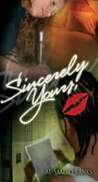 Sincerely Yours - True 2 Life Street ebook by Al-Saadiq Banks