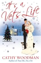 It's a Vet's Life - (Talyton St George) ebook by Cathy Woodman
