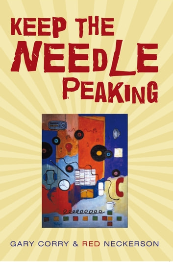 Keep the Needle Peaking ebook by Gary Corry,Red Neckerson