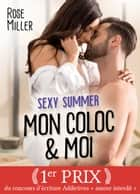 Sexy Summer - Mon coloc et moi ebook by Rose Miller