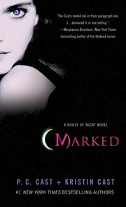 Marked - A House of Night Novel ebook by P. C. Cast, Kristin Cast