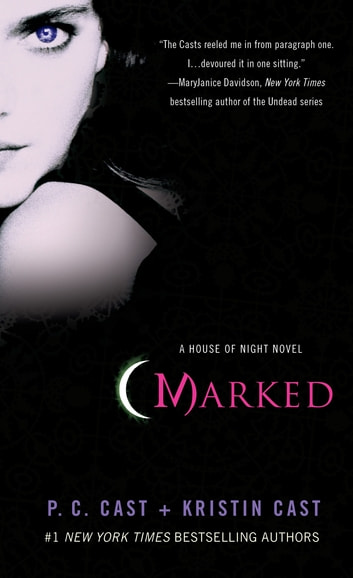 Marked - A House of Night Novel ebook by P. C. Cast,Kristin Cast